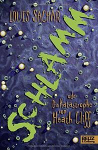 Schlamm oder Die Katastrophe von Heath Cliff: Roman - Louis Sachar, Uwe-Michael Gutzschhahn