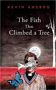 The Fish That Climbed A Tree - Kevin Ansbro