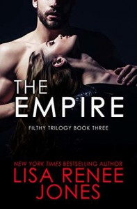 The Empire (Filthy Trilogy #3) - Lisa Renee Jones