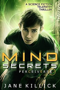 Mind Secrets: A Science Fiction Telepathy Thriller (Perceivers Book 1) - Jane Killick