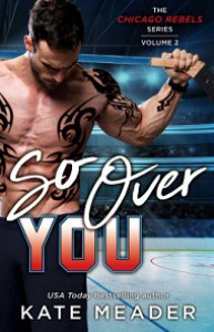 So Over You (The Chicago Rebels Series Book 2) - Kate Meader