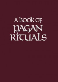 A Book of Pagan Rituals - Herman Slater