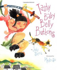 Tasty Baby Belly Buttons - Judy Sierra