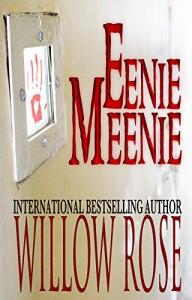 Eenie, Meenie - Willow Rose