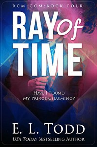 Ray of Time (Ray #4) (Volume 4) - E.L. Todd