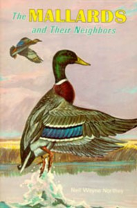 The Mallards and Their Neighbors - Neil Wayne Northey
