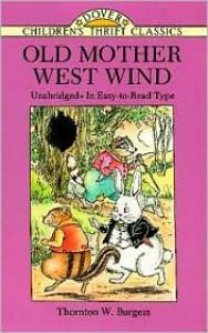 Old Mother West Wind - Thornton W. Burgess,  Thea Kliros (Illustrator)