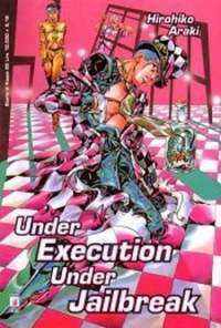 Under Execution, Under Jailbreak - Hirohiko Araki