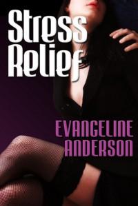 Stress Relief - Evangeline Anderson