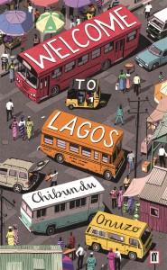Welcome to Lagos - Chibundu Onuzo