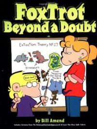 FoxTrot Beyond a Doubt - Bill Amend