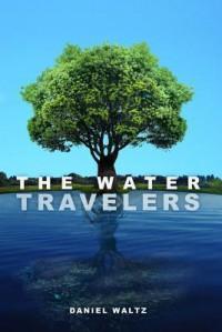 The Water Travelers: Heir of the Unknown - Daniel Waltz, Susan Uttendorfsky, Anna Dodd