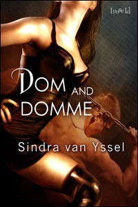 Dom and Domme - Sindra van Yssel