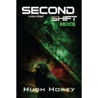 Second Shift: Order (Wool, #7) - Hugh Howey