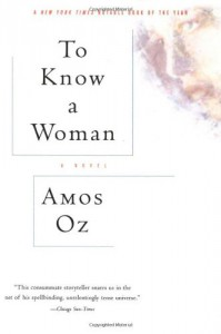 To Know a Woman - Amos Oz