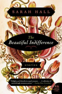The Beautiful Indifference: Stories (P.S.) - Sarah Hall