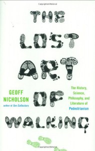 The Lost Art of Walking - Geoff Nicholson