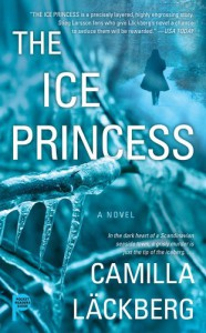 The Ice Princess: A Novel - Camilla Läckberg