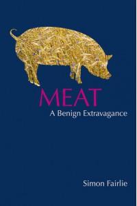 Meat: A Benign Extravagance - Simon Fairlie