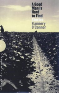A Good Man Is Hard To Find: Stories - Flannery O'Connor