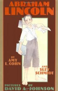 Abraham Lincoln - Amy L. Cohn, Suzy Schmidt, David  A. Johnson
