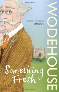 Something Fresh  - P.G. Wodehouse