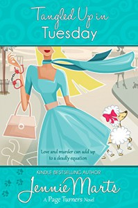 Tangled Up In Tuesday: (Book 4 in the Page Turners Cozy Mystery Humorous Womens Fiction Romance Series) (A Page Turners Novel) - Jennie Marts