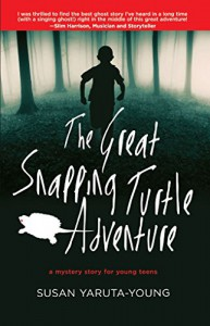 The Great Snapping Turtle Adventure: A Mystery Story for Young Teens - Susan Yaruta-Young
