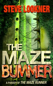 The Maze Bummer: A Parody of The Maze Runner - Steve Lookner