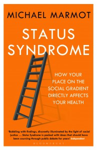 Status Syndrome: How Your Place on the Social Gradient Directly Affects Your Health - MARMOT MICHAEL
