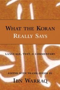 What the Koran Really Says - Ibn Warraq