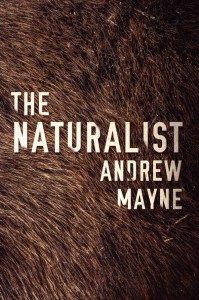 The Naturalist (The Naturalist Series Book 1) - Andrew Mayne