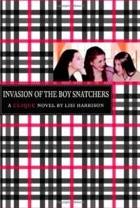 Invasion of the Boy Snatchers - Lisi Harrison