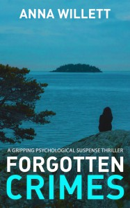 FORGOTTEN CRIMES: a gripping psychological suspense thriller - Anna Willett