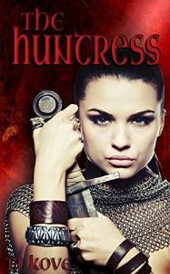 The Huntress (Legend & Lore) - TT Kove