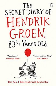 The Secret Diary of Hendrik Groen, 83¼ Years Old - Hendrik Groen, Hester Velmans