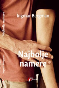 Najbolje namere - Ingmar Bergman,  Spasa Ratković