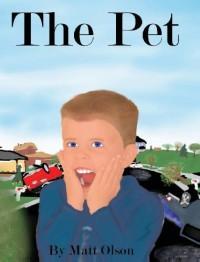 The Pet by Olson, Matt (2013) Hardcover - Matt Olson