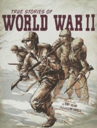 True Stories of World War II - Terry Collins