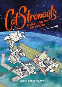 CatStronauts: Space Station Situation - Drew Brockington