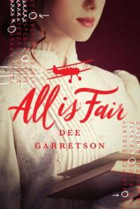 All Is Fair - Dee Garretson