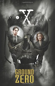 X-Files Classics: Ground Zero - Kevin J. Anderson, Gordon Purcell