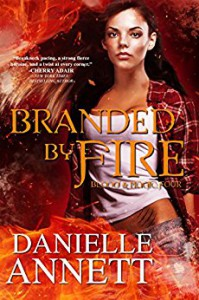 Branded by Fire: A Paranormal Urban Fantasy Series (Blood & Magic Book 4) - Danielle Annett