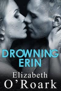 Drowning Erin - Elizabeth O'Roark