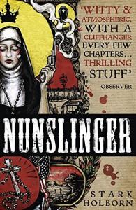 Nunslinger: The Complete Series - Stark Holborn