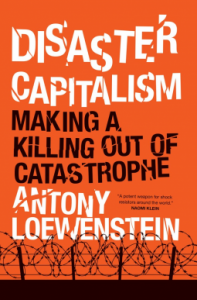 Disaster Capitalism - Loewenstein,  Antony