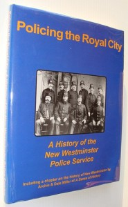Policing The Royal City: A History Of The New Westminster Police Service - Dale E.A. Usher