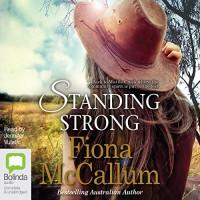 Standing Strong - Fiona McCallum, Jennifer Vuletic, Bolinda Publishing Pty Ltd