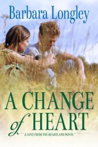 A Change of Heart - Barbara Longley