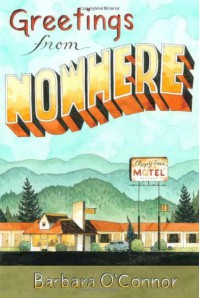 Greetings from Nowhere (Frances Foster Books) - Barbara O'Connor